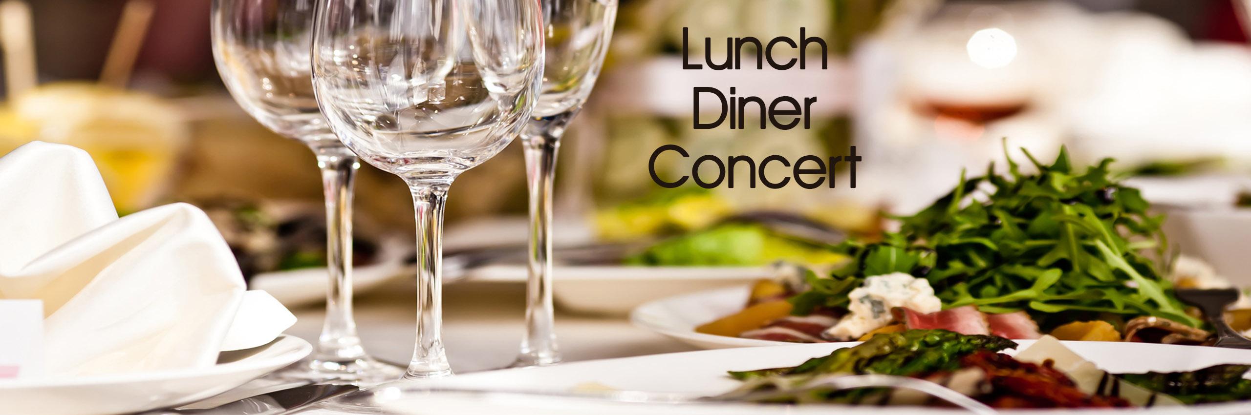 Lunch Diner Concert